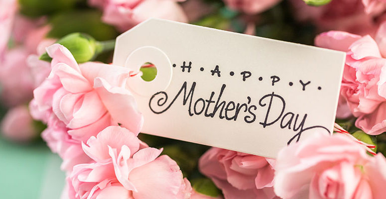 Wishing All Moms A Very Happy Mother's Day!